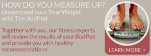 Understand your True Weight with The BodPod